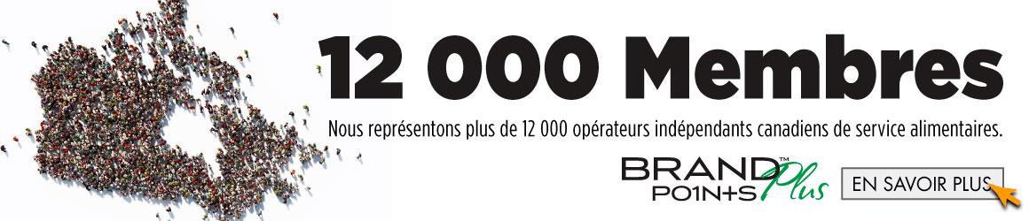 12 000 Membres. Brand Points PLUS.